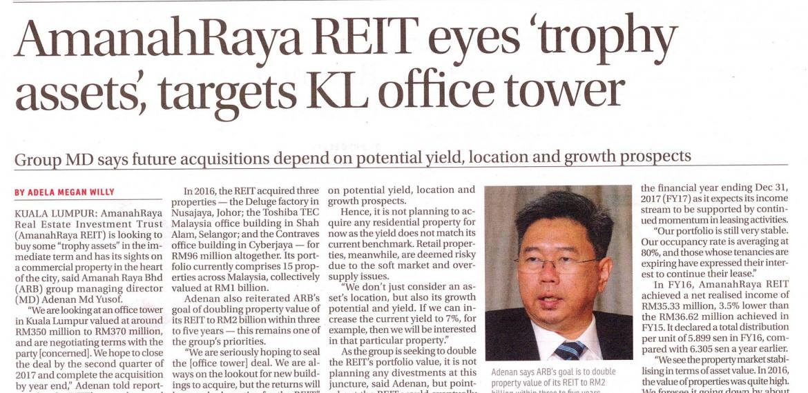 """AmanahRaya Real Estate Investment Trust (AmanahRaya REIT) is looking to buy some """"trophy assets"""" in the immediate term and has its sights on a commercial property in the heart of the city, said Amanah Raya Bhd (ARB) group managing director (MD) Adenan Md Yusof."""