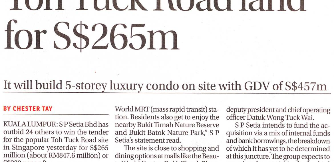 S P Setia Bhd has outbid 24 others to win the tender for the popular Toh Tuck Road site in Singapore yesterday for S$265 million.
